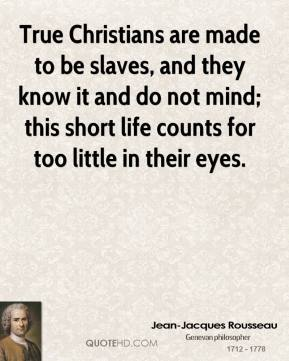 jean-jacques-rousseau-quote-true-christians-are-made-to-be-slaves-and